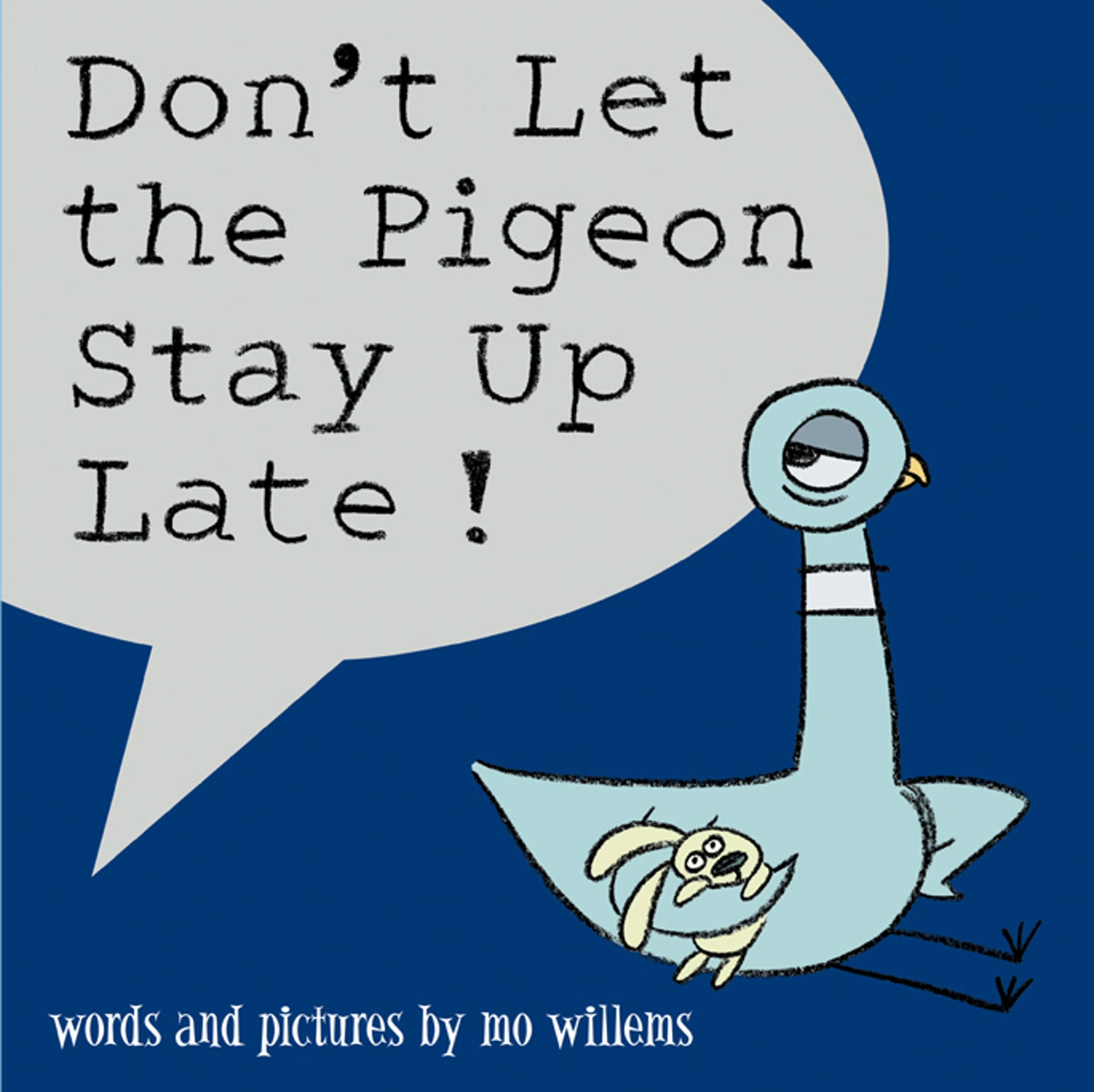 don't let the pigeon stay up late.jpg