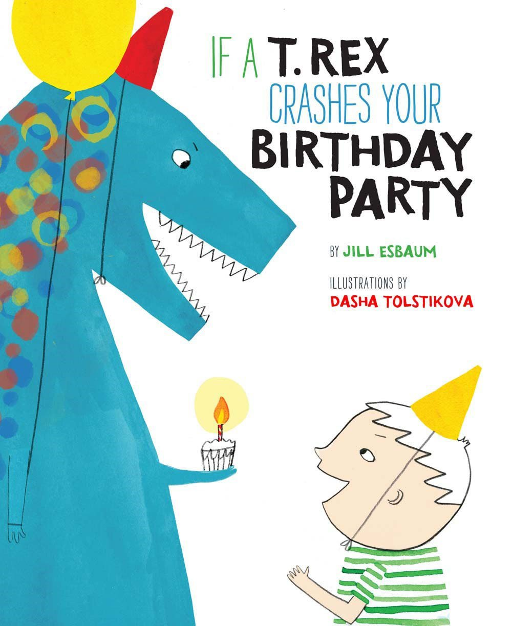 if a t rex crashes your birthday party